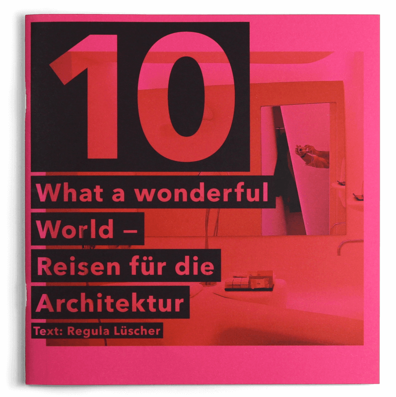 10 What a wonderful World Reisen fur die Architektur